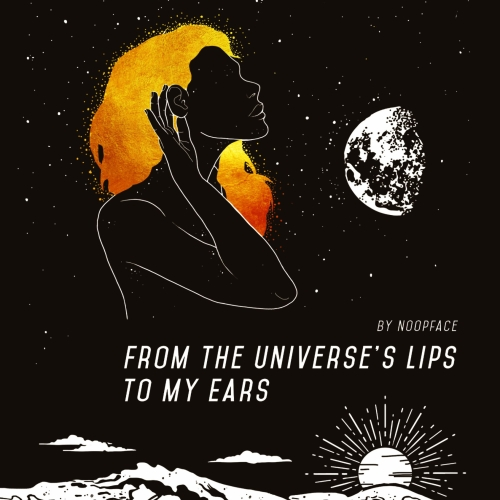 From the Universe's Lips to My Ears